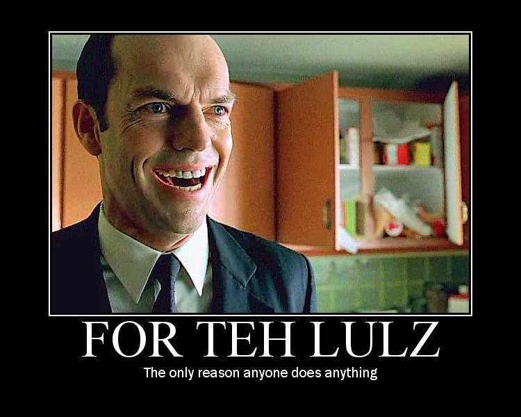FOR TEH LULZ!!!1